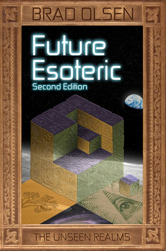 Future Esoteric: The Unseen Realms brad olsen