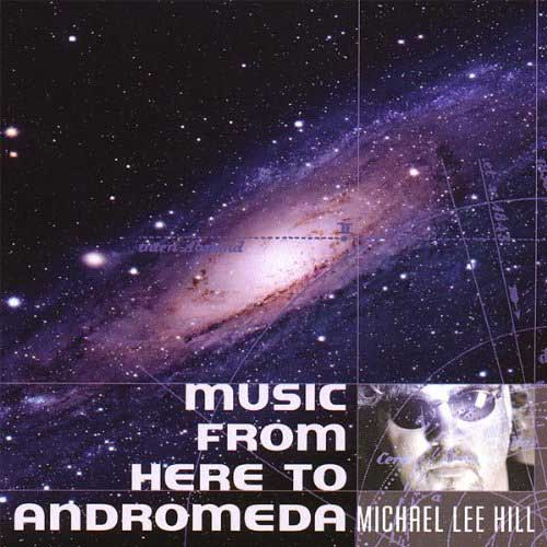 Music from Here to Andromeda Michael Lee Hill